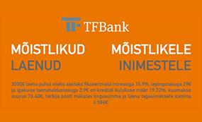 TFBank: €500 kuni €5000 tagatiseta laen perioodiga kuni 12 kuni 60 kuud.